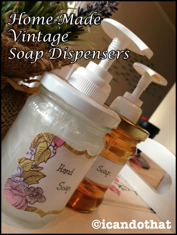Home made vintage soap dispensers